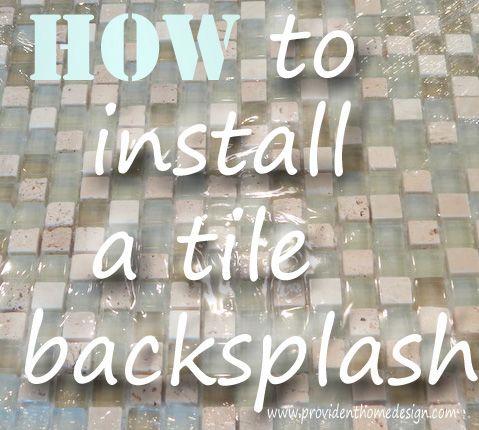 How to Install a Tile Backsplash. DIY Step-by-step Tutorial. www.providenthomedesign.com