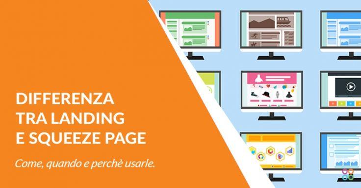 Landing Page e Squeeze Page: Differenze ed Esempi per capirne l'Utilizzo nel Business Aziendale