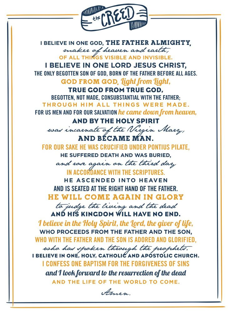 Nicene Creed... Everything we believe, restated at every Mass.