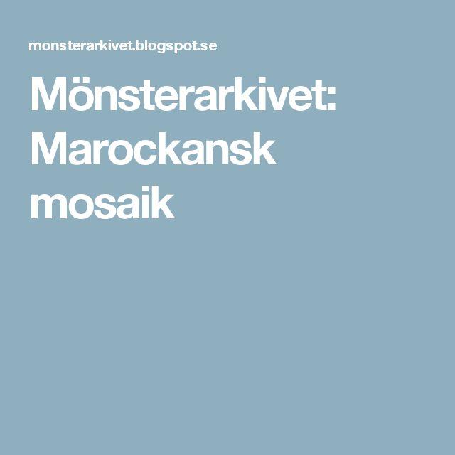 Mönsterarkivet: Marockansk mosaik