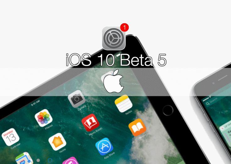 iOS 10 Beta 5 iPhone iPhone 5c, iPhone 5 iPhone 5S iPhone 6s, iPhone 6 iPhone 6s Plus, iPhone 6 Plus iPhone SE iPad iPad (4th generation Model)…