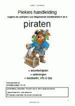 Handleiding - Piraten 27 pagina's boordevol lesideeën, info & tips. Uitgewerkte oefeningen met o.a. rijmpjes, gedichtjes, struikelzinnen en woordenlijsten. Volgens de Leerlijnen voor Beginnende Geletterdheid 5 en 6