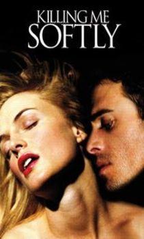 مشاهدة فيلم Killing Me Softly 2002 مترجم اون لاين للكبار فقط