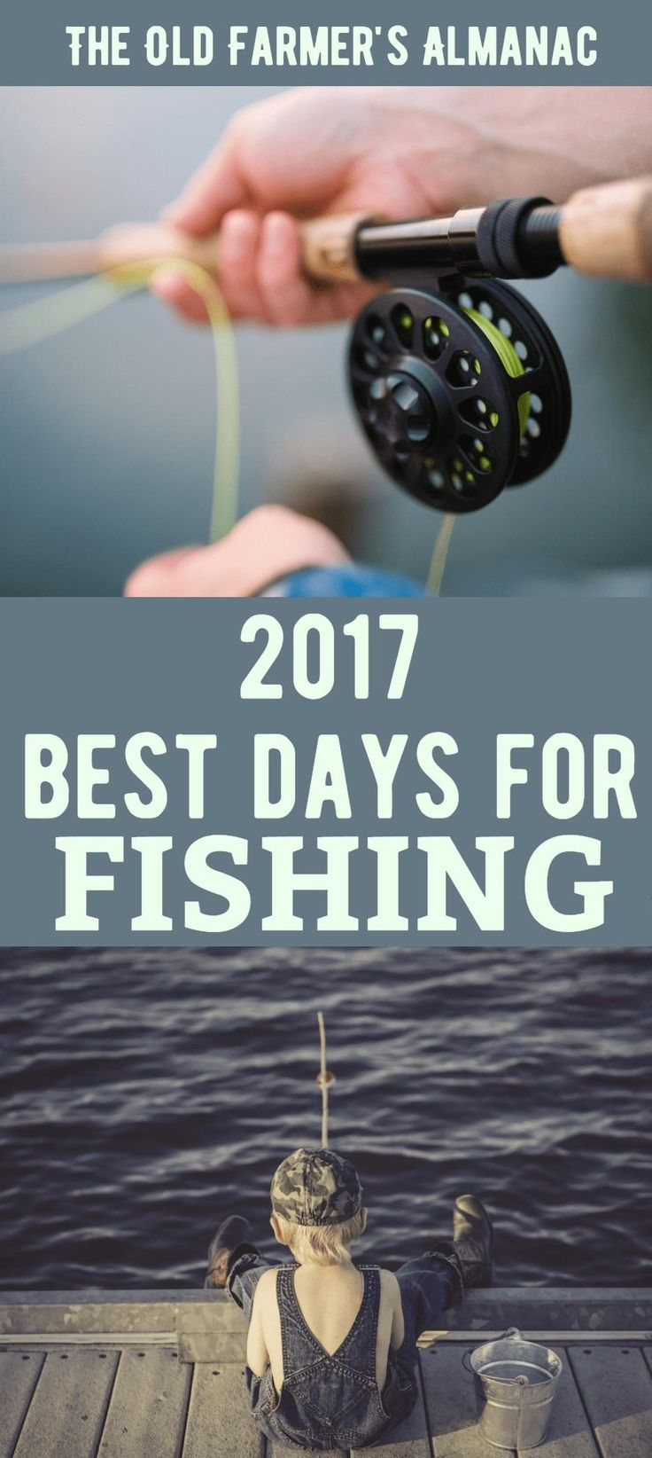 Best Days to Fish in 2017, according to The Old Farmer's Almanac.