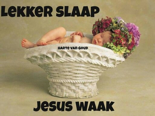 Lekker slaap. Jesus waak