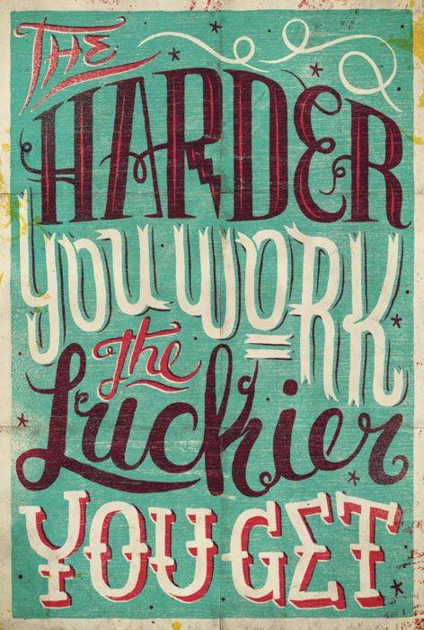 The harder you work, the luckier you get by Studio Muti