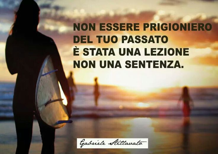 Un modo oriiginale e carino di ribadire un aforisma arcinoto..........An oriiginal and cute way of reiterating an archetypal aphorism: Do not be a prisoner of your past. It is a lesson, not a judgment