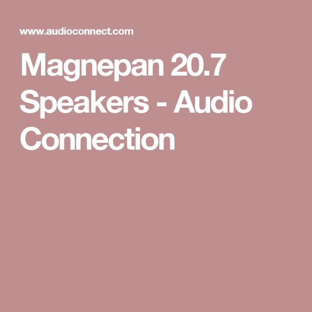 Magnepan 20.7 Speakers - Audio Connection