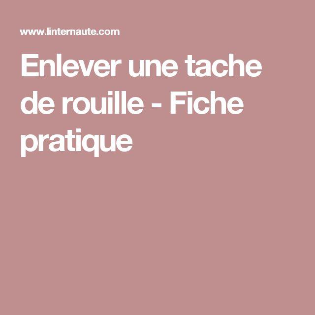 Enlever Taches De Rouille sur Pinterest : Enlever la rouille ...