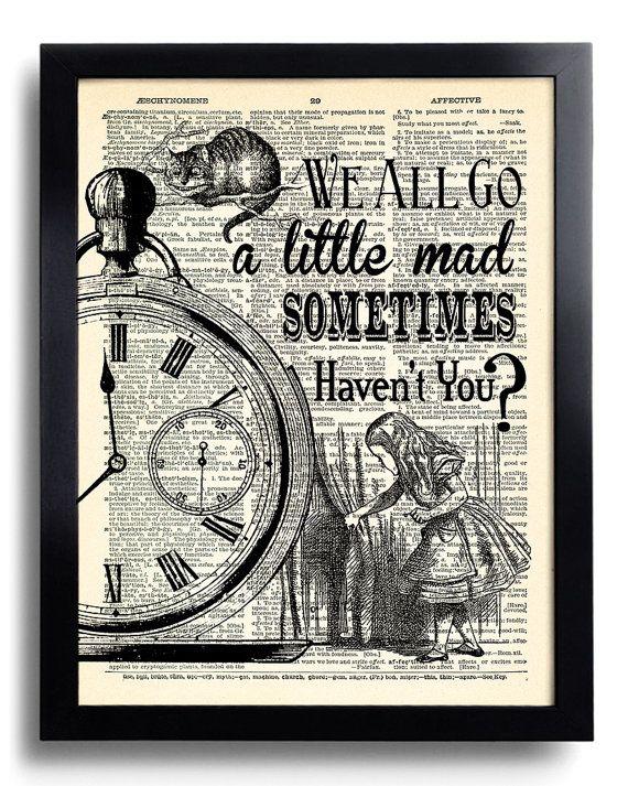 Wir alle gehen ein wenig verrückt manchmal Angebote Alice im Wunderland Poster Wand zu zitieren, Schlafzimmer, Alice Art Print, Kunst Vintage Buch Seite drucken 451