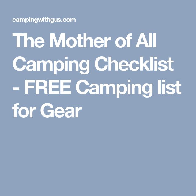 The Mother of All Camping Checklist - FREE Camping list for Gear