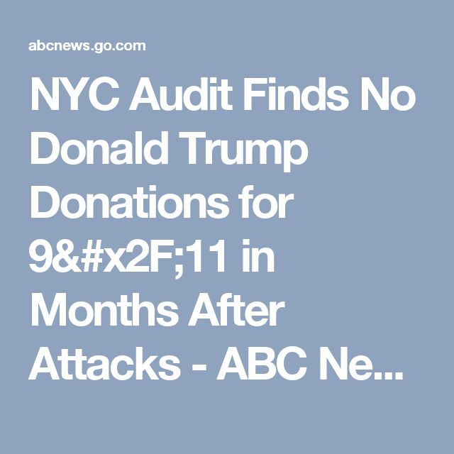 NYC Audit Finds No Donald Trump Donations for 9/11 in Months After Attacks - ABC News