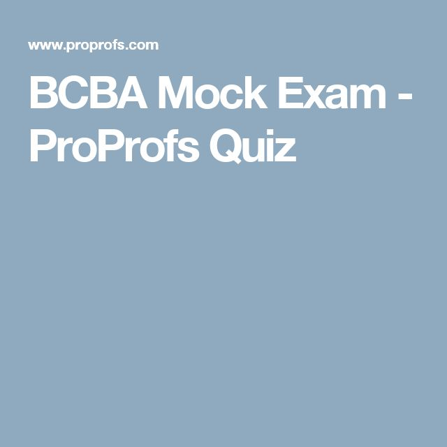 BCBA Mock Exam - ProProfs Quiz