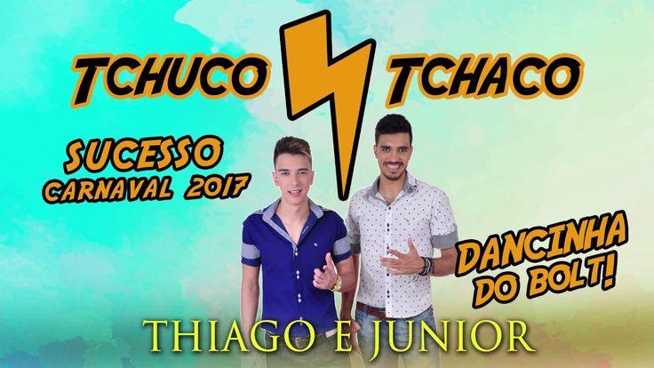 Tchuco Tchaco #DancinhadoBolt - Thiago e Junior #Carnaval2017 Calendário 2017, MÚSICAS DO VERÃO E CARNAVAL 2017