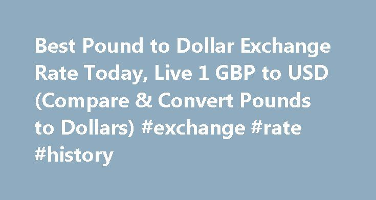 Best Pound to Dollar Exchange Rate Today, Live 1 GBP to USD (Compare & Convert Pounds to Dollars) #exchange #rate #history http://currency.nef2.com/best-pound-to-dollar-exchange-rate-today-live-1-gbp-to-usd-compare-convert-pounds-to-dollars-exchange-rate-history-2/  #pound exchange rate # Best Pound to Dollar Exchange Rate (GBP/USD) Today FREE over £700£7.50 Under £700 The tourist exchange rates were valid at Friday 28th of October 2016 08:46:37 AM, however, please check with relevant…
