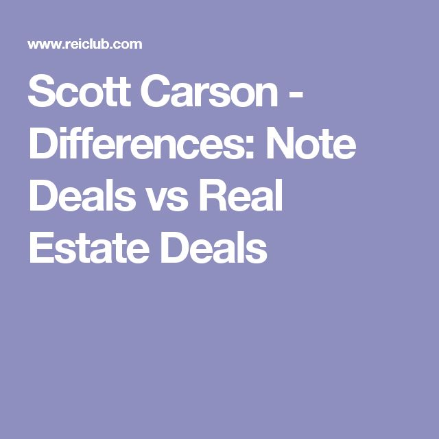 Scott Carson - Differences: Note Deals vs Real Estate Deals