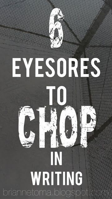 While writing your #NaNoWriMo bestseller make sure to chop out these 6 eyesores from your story! #writingtips #editing