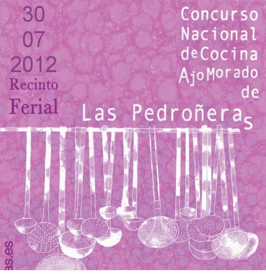 El próximo 30 de julio se celebrará el Concurso Nacional de Cocina Ajo Morado de Las Pedroñeras 2012.