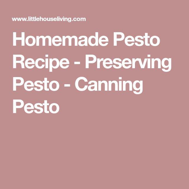 Homemade Pesto Recipe - Preserving Pesto - Canning Pesto