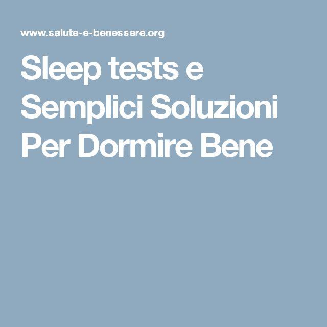 Sleep tests e Semplici Soluzioni Per Dormire Bene