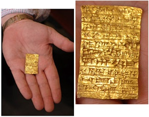 The gold tablet was found during an excavation around the city of Ashur, now Qual'at Serouat, Iraq, by a team of German archeologists led by Walter Andrae. The inscribed tablet, which was discovered in the foundation of the Ishta Temple, is actually a construction document, according to the judge. It dates to the reign of the Assyrian King Tukulti-Ninurta I (1243-1207 BCE) who expanded the Assyrian empire but was later killed by his son.