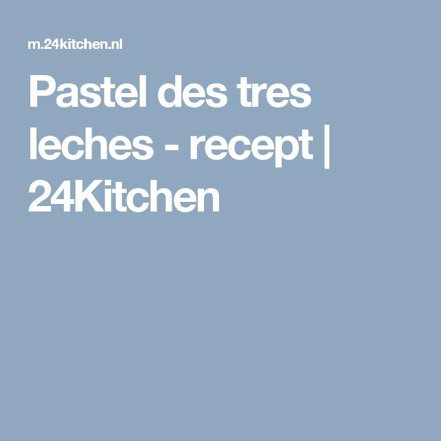 Pastel des tres leches - recept | 24Kitchen