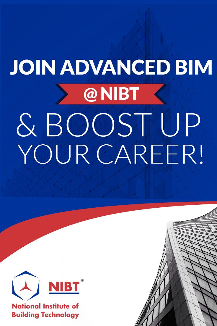 Want To Boost Up Your Career Nibt Gives You A Brilliant Chance To Learn And Explore Your Career In Building Information Modeling Construction Management Bim