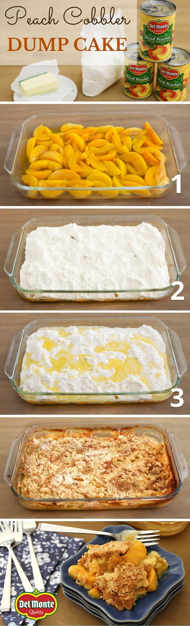 Peach Cobbler Dump Cake: 3 cans (15.25oz.each) Del Monte®️️ Sliced Peaches in Heavy Syrup, 1 pkg. yellow cake mix, ½ cup butter, melted