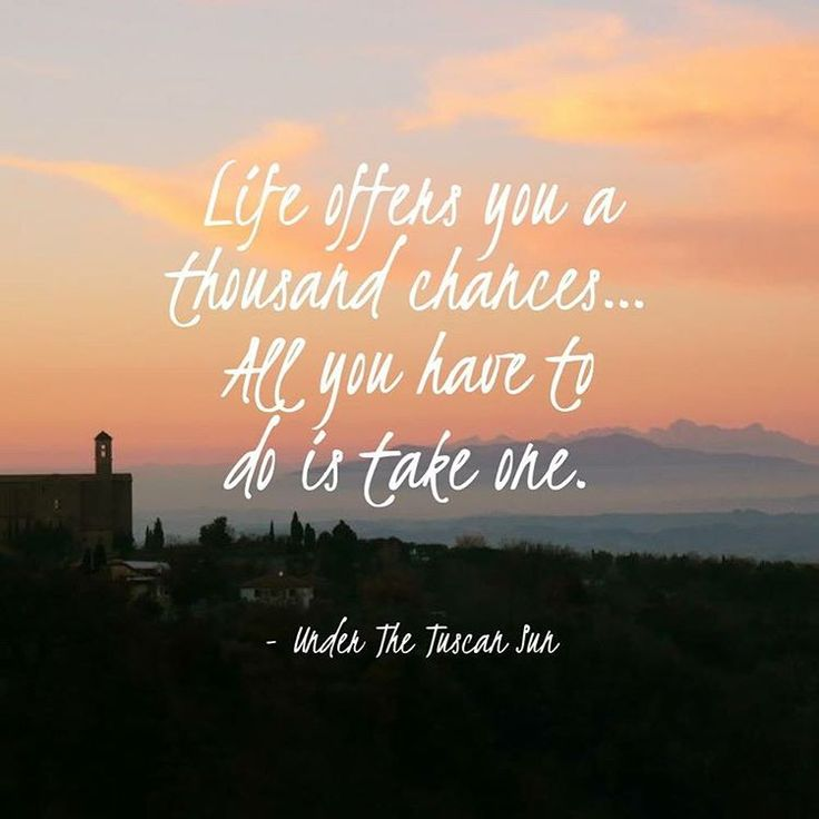 Life offers you a thousand chances… All you have to do is take one. - Under The Tuscan Sun // renatevillas.com