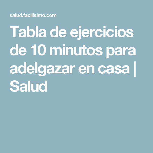 Tabla de ejercicios de 10 minutos para adelgazar en casa | Salud