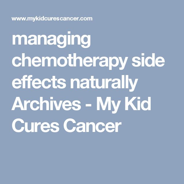 managing chemotherapy side effects naturally Archives - My Kid Cures Cancer
