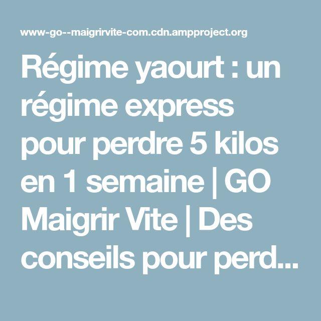 Régime yaourt : un régime express pour perdre 5 kilos en 1 semaine   GO Maigrir Vite   Des conseils pour perdre du poids rapidement et efficacement
