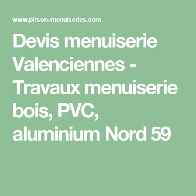 Devis menuiserie Valenciennes - Travaux menuiserie bois, PVC, aluminium Nord 59