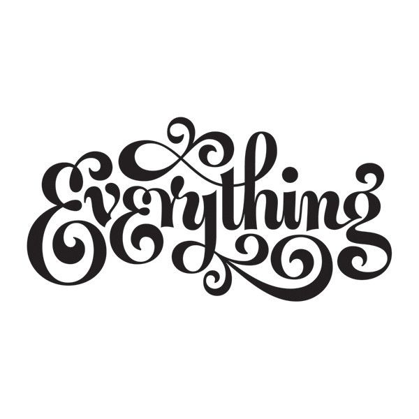 Hand lettering - Everything.