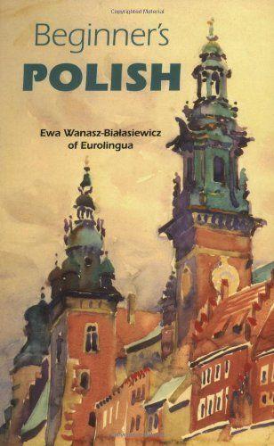 Beginner's Polish (Beginner's (Foreign Language)) by Ewa Wanasz Biatasiewicz. $7.96