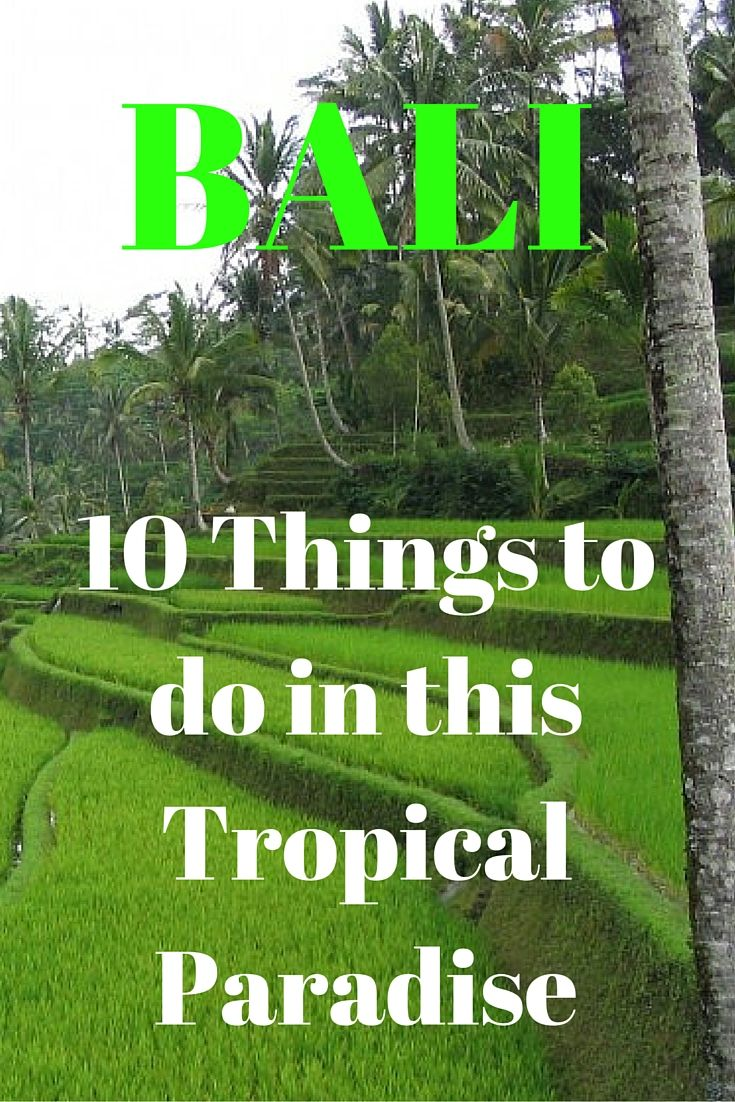 Bali: 10 Things to do in this Tropical Paradise #Bali #Travel