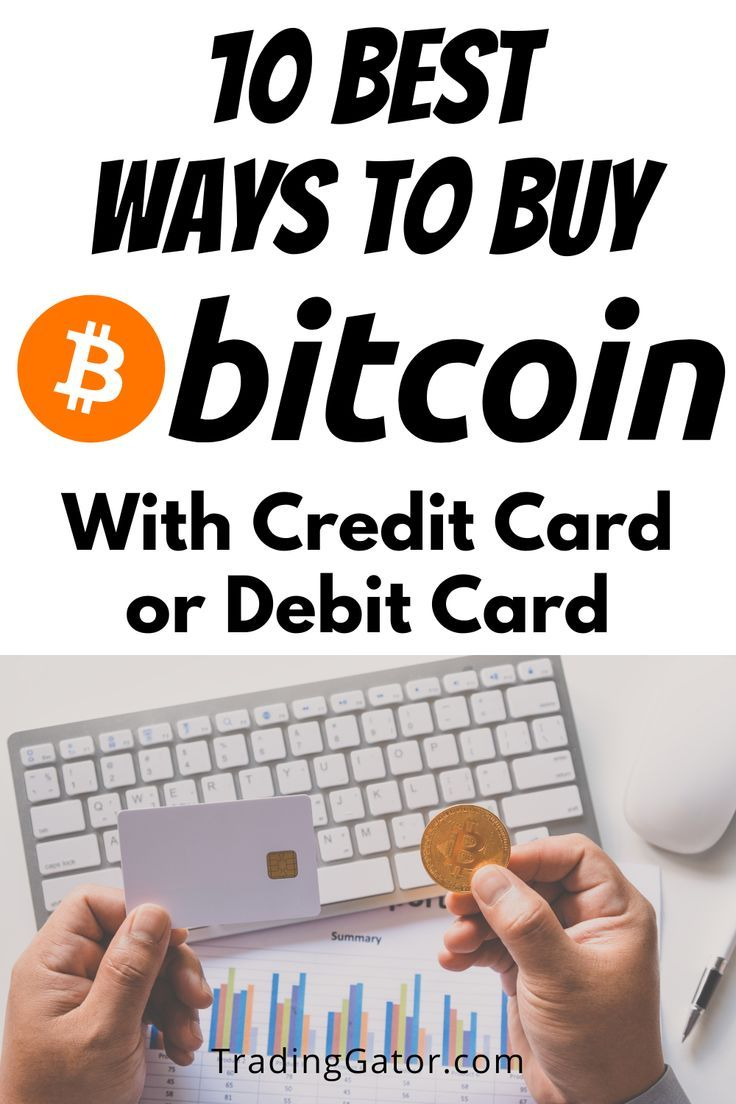 How To Buy Bitcoins With Credit Card Or Debit Card In 2020 10 Ways In 2021 Buy Bitcoin Cryptocurrency Trading Debit Card