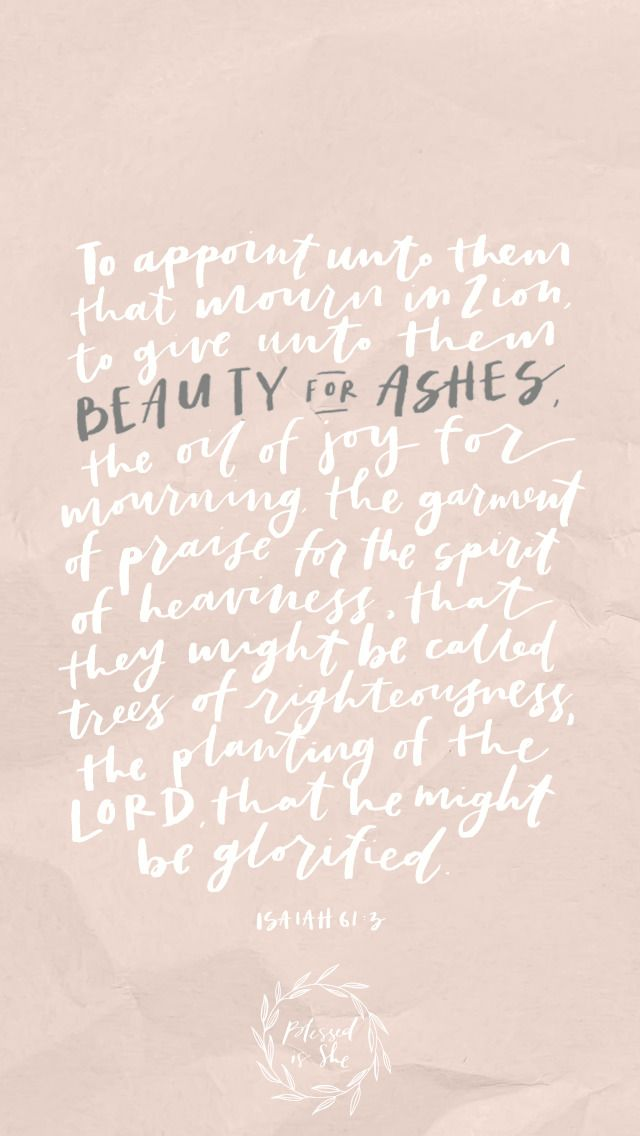 5th Sunday of Lent // Isaiah 61:3 // Beauty for ashes // Blessed is She