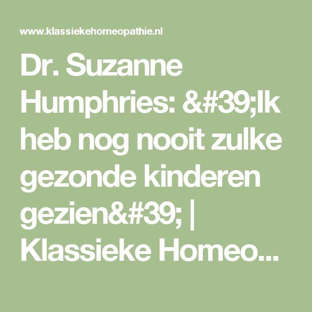 Dr. Suzanne Humphries: 'Ik heb nog nooit zulke gezonde kinderen gezien' | Klassieke Homeopathie