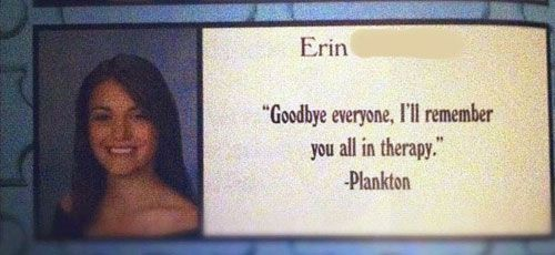 I'll Remember You All In Therapy | 29 Funny Yearbook Quotes That Were Actually Printed