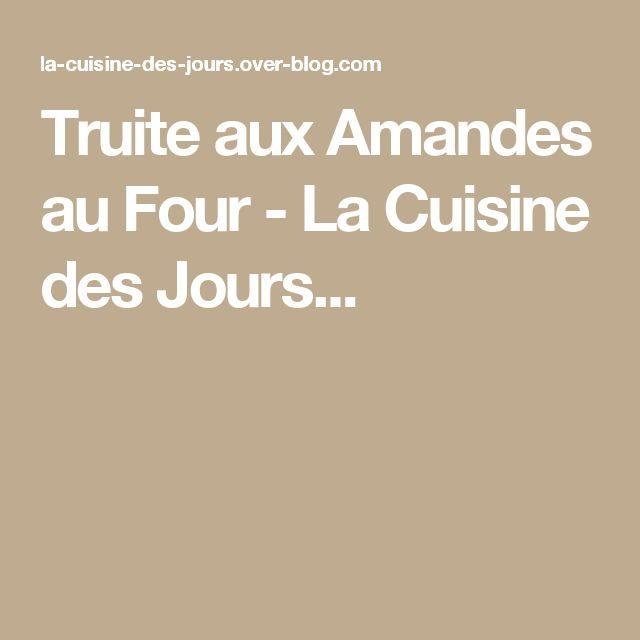 Truite aux Amandes au Four - La Cuisine des Jours...