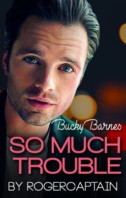So Much Trouble (Bucky Barnes x Reader) - Chapter 1 - Hiding