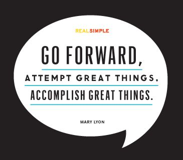 Go forward. Attempt great things. Accomplish great things - Mary Lyon #quote