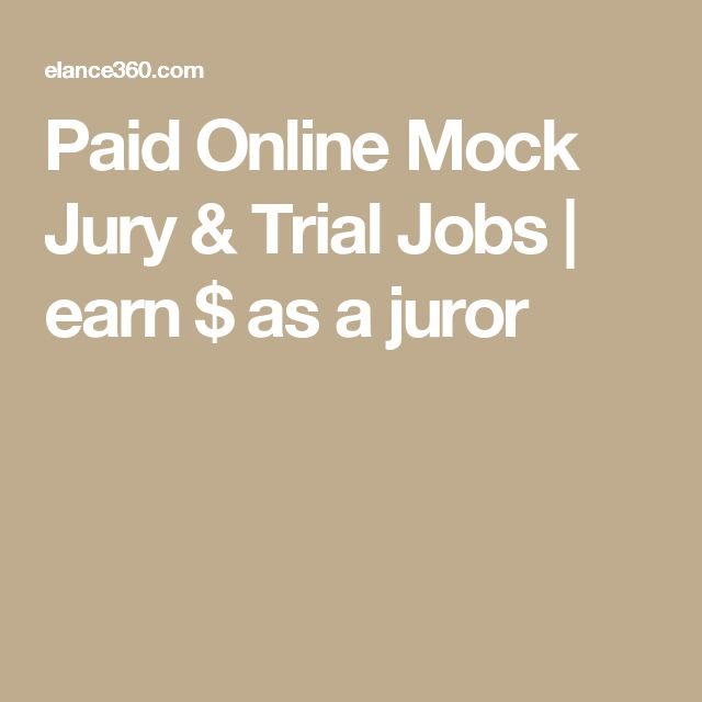 Paid Online Mock Jury & Trial Jobs   earn $ as a juror