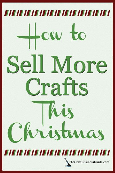 How to sell more crafts this Christmas buy understanding your customers' mindset. http://www.craftprofessional.com/best-selling-christmas-crafts.html