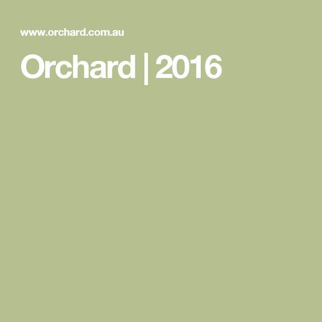 Orchard | 2016