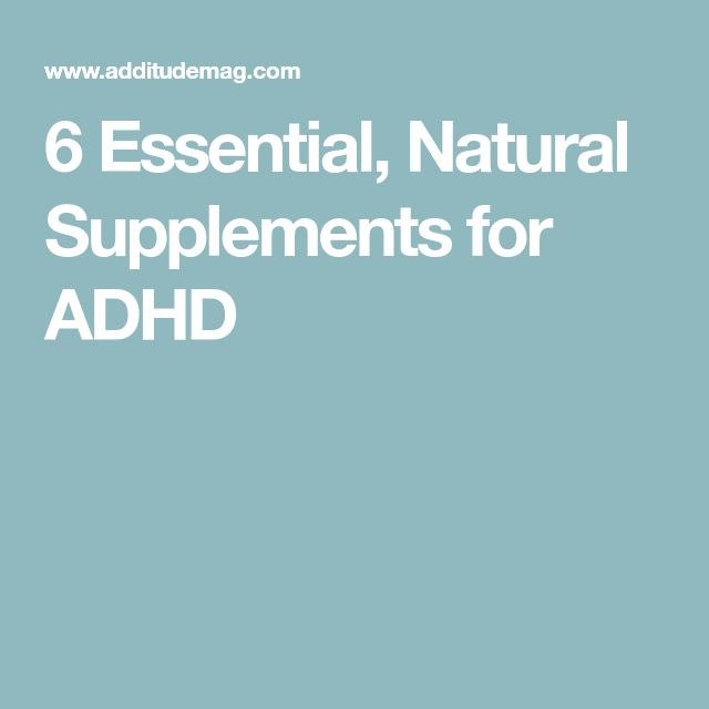 6 Essential, Natural Supplements for ADHD