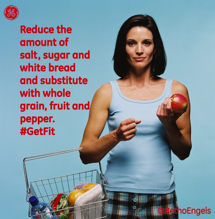 Reduce the amount of salt, sugar and white bread and substitute with whole grain, fruit and pepper #GetFit