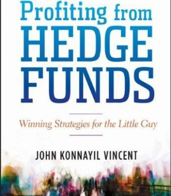 Profiting From Hedge Funds: Winning Strategies For The Little Guy PDF