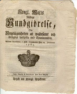 Kundgörelse Om Angelägenheten at wahrsamt och försigtigt hushålla med Spannemålen 1765 Underskrivet Adolph Fredrich  (Adolf Fredrik)